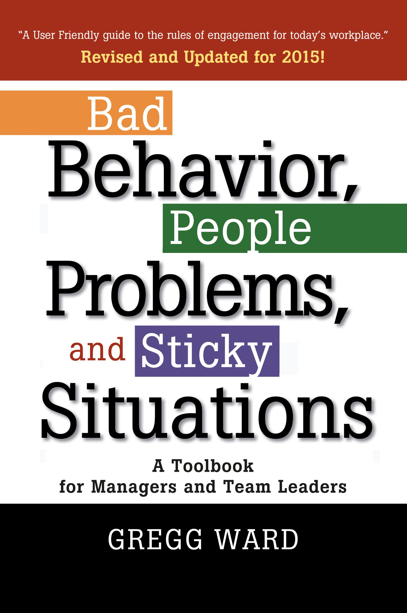 Bad Behavior, People Problems, and Sticky Situations