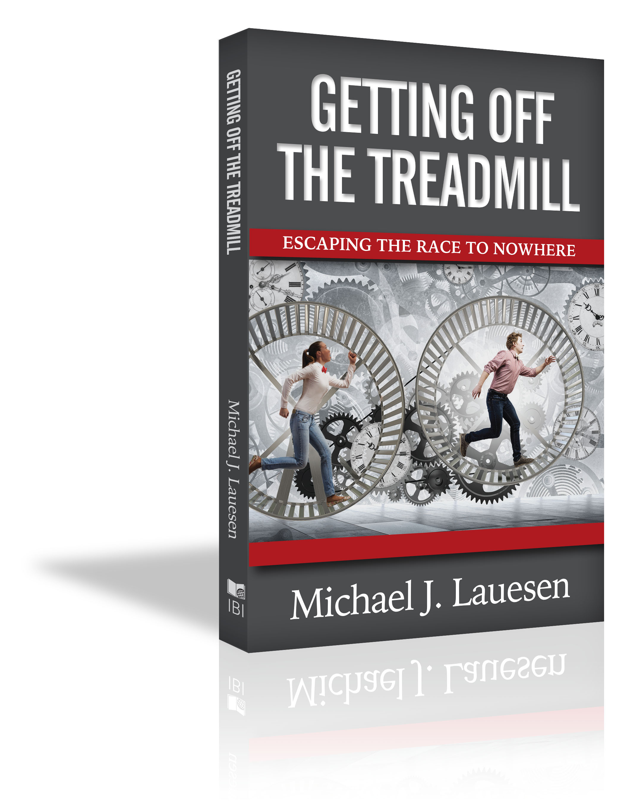 Getting Off The Treadmill - Mike Lauesen