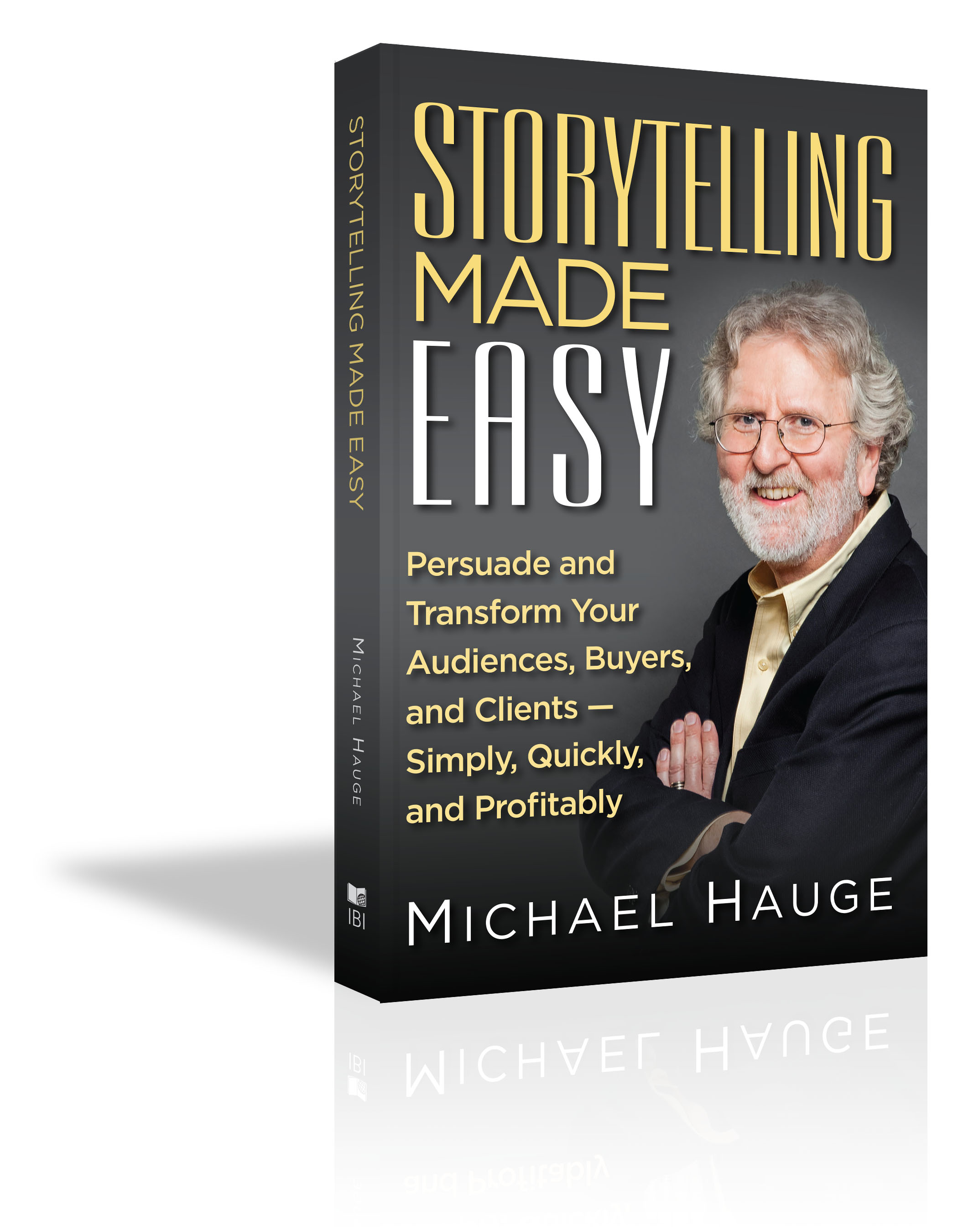 Storytelling Made Easy - Michael Hauge