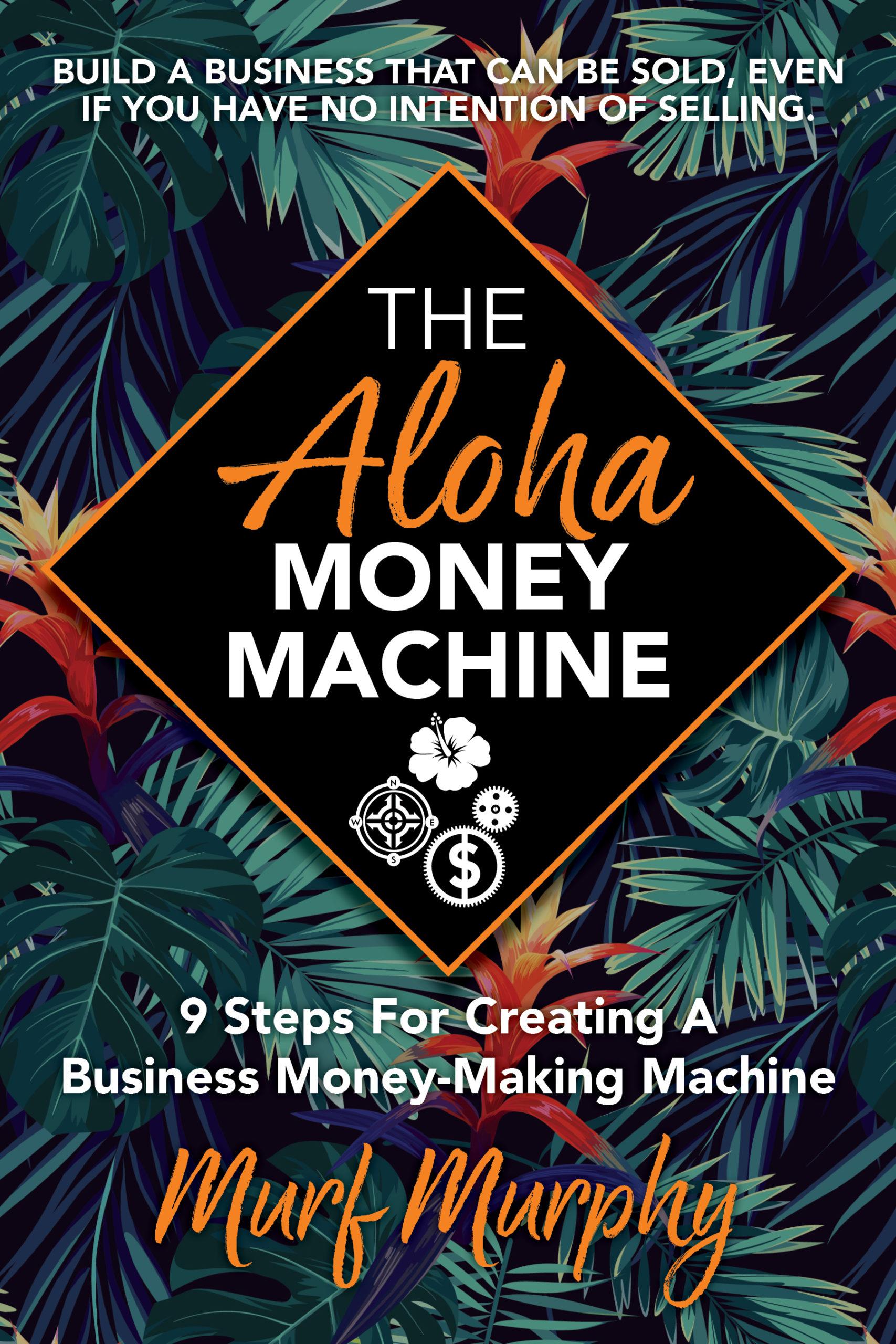 The Aloha Money Machine