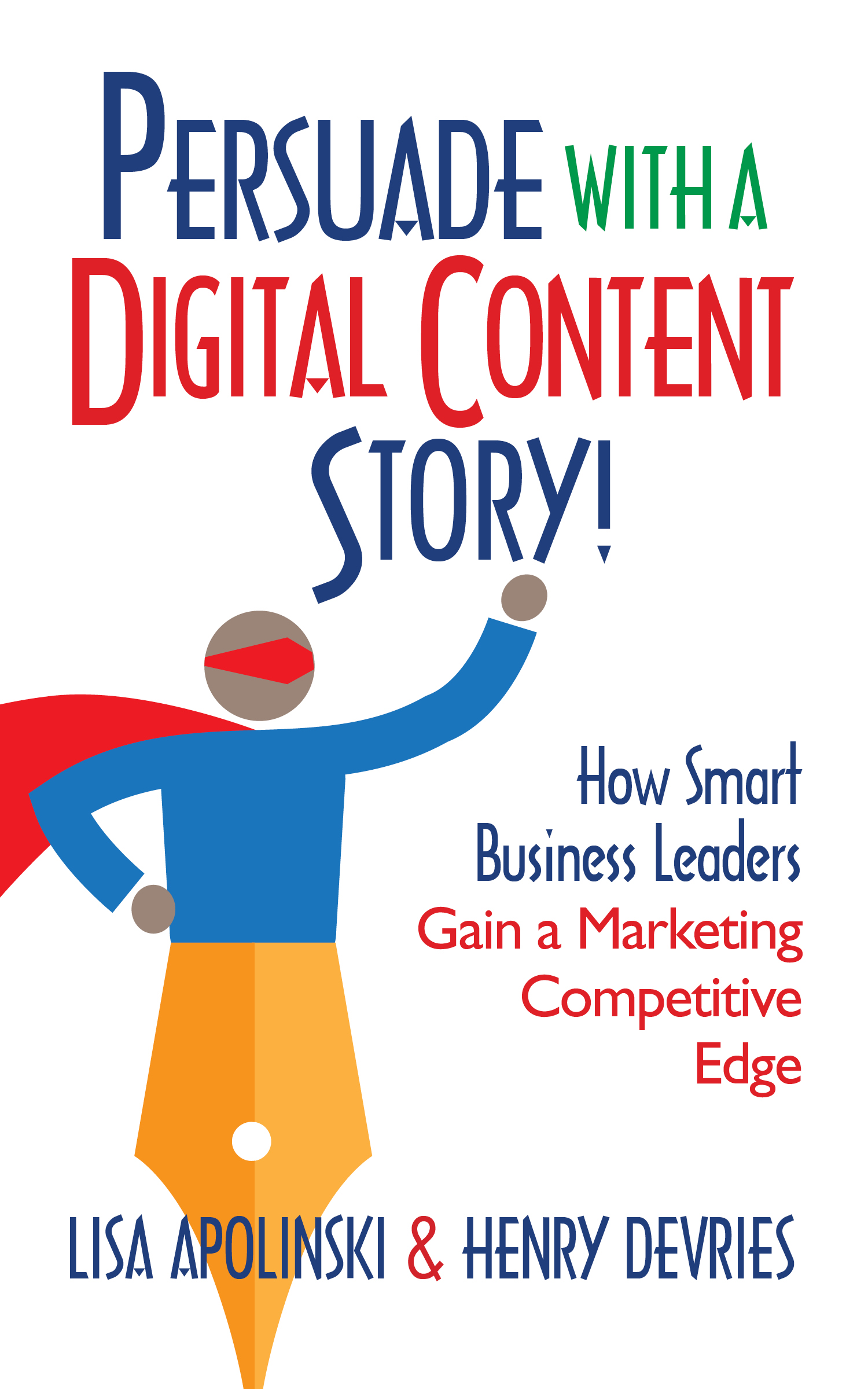 Persuade with a Digital Content Story!