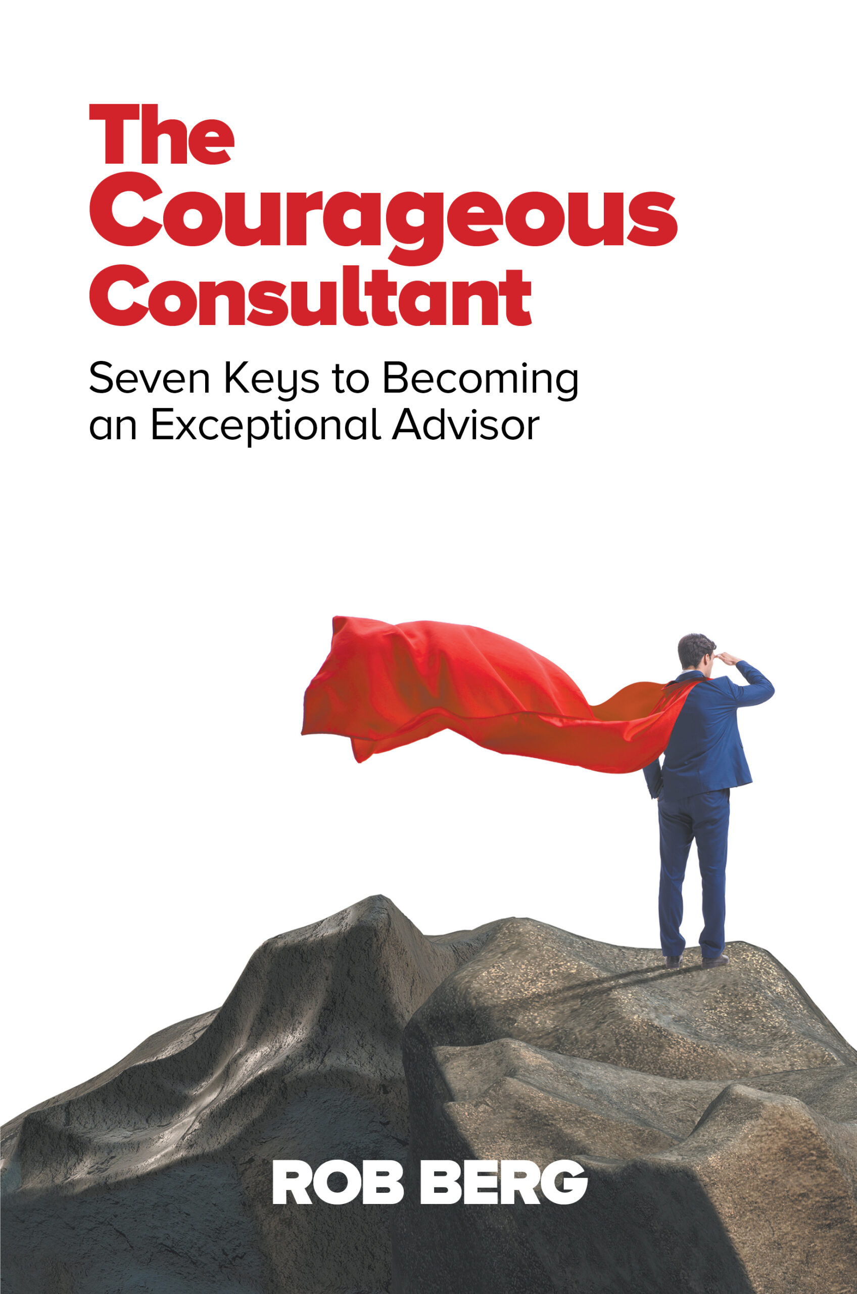 The Courageous Consultant